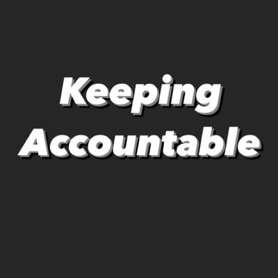 Keeping Accountable