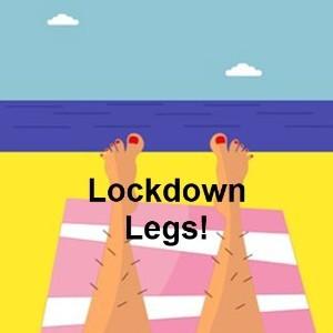 LOCKDOWN LEGS